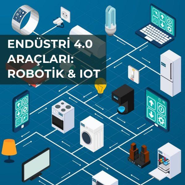 Endüstri 4.0: Robotik & IOT