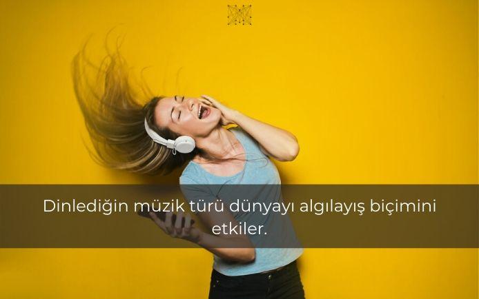 Dinlediğin müzik türü dünyayı algılayış biçimini etkiler.